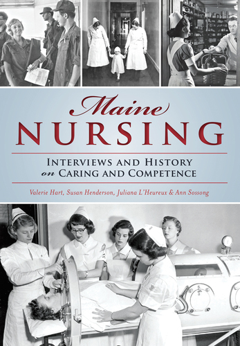 Maine Nursing (Interviews and History on Caring and Competence)