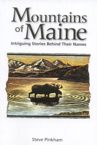 The Mountains of Maine (Intriguing Stories Behind Their Names)